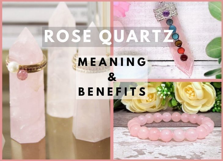 Rose quartz meanning and benefits