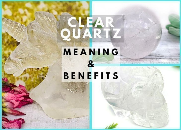 CLEAR QUARTZ MEANING BENEFITS