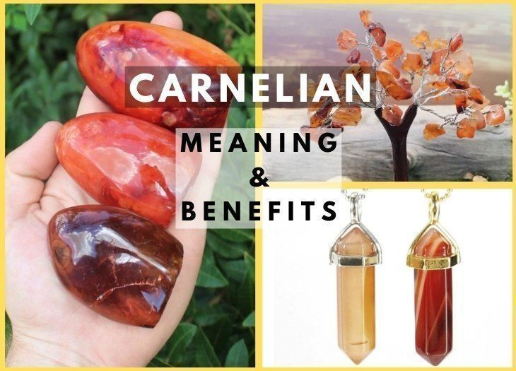 Carnelian meanning and benefits