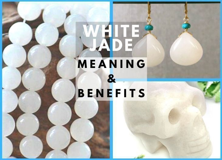 white jade meanning and benefits