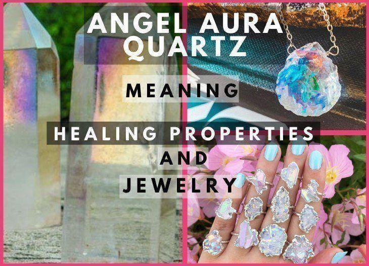 angel aura quartz meaning healing properties