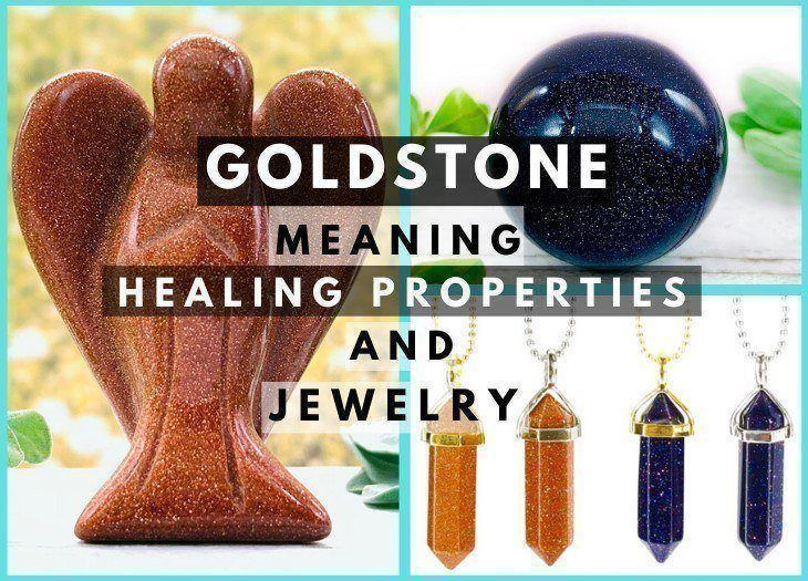goldstone meaning healing properties