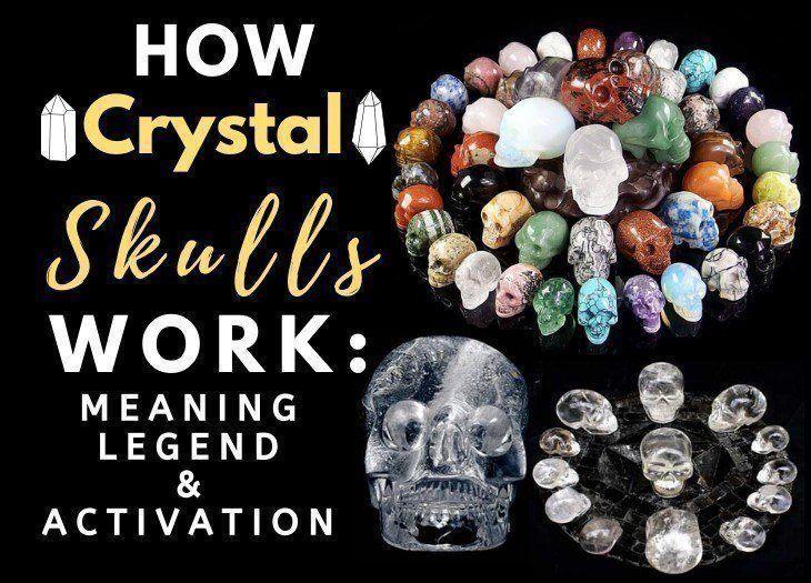 how crystal skulls work_meaning_legend_activation