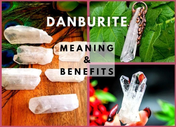 danburite meanings and benefits