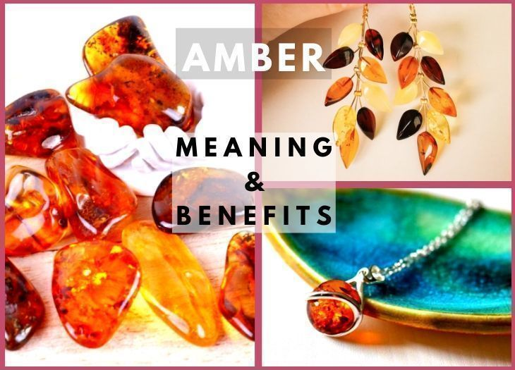 amber meanings and benefits