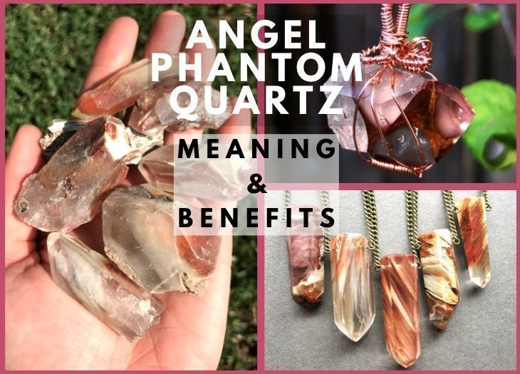 angel phantom quartz meanings and benefits