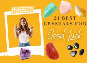 Best Crystals for Good Luck