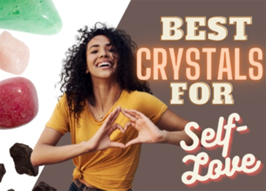 Best Crystals for Self-Love